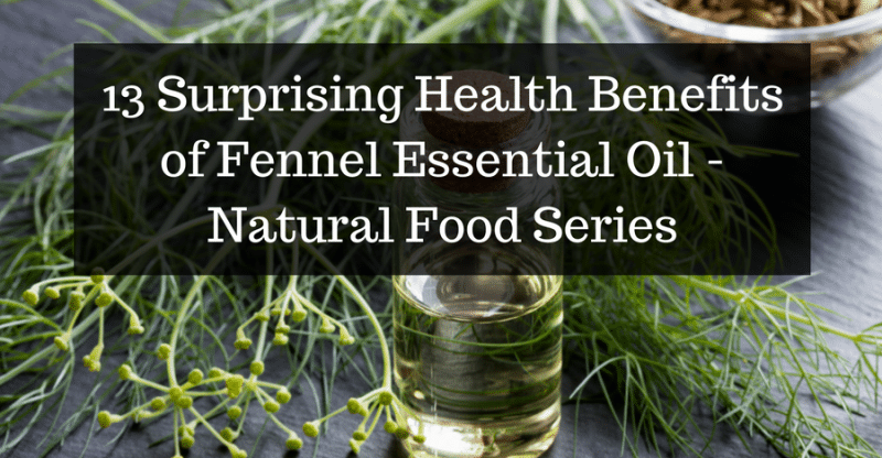 Fennel Essential Oil benefits