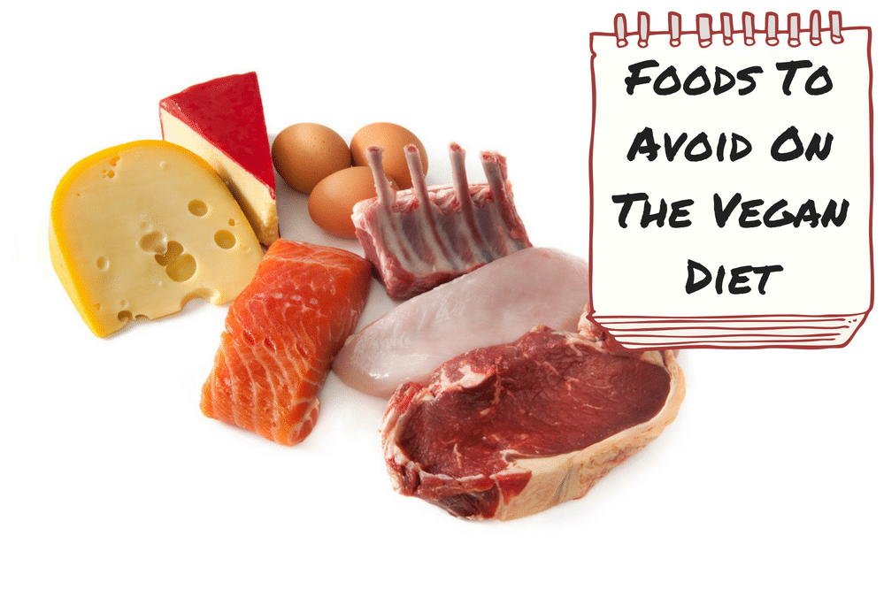 Foods To Avoid On The Vegan Diet