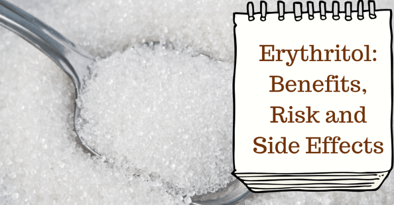 Erythritol - Benefits, Risk and Side Effects