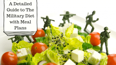 A Detailed Guide to The Military Diet with Meal Plans